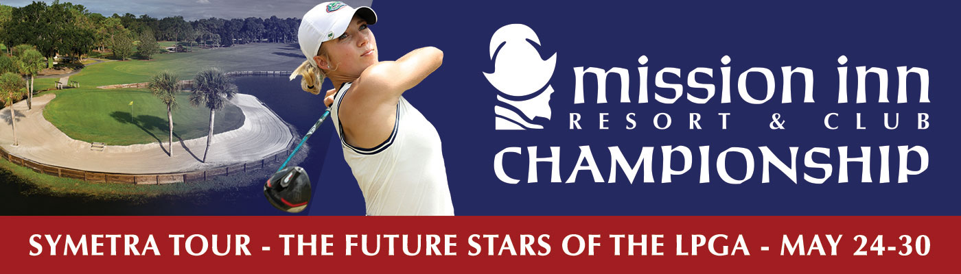 Mission Inn Resort & Club Championship returns to the Symetra Tour in May